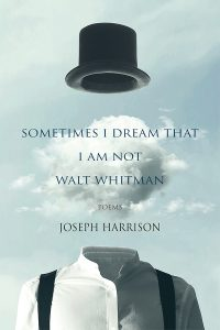 Joseph Harrison, Sometimes I Dream That I Am Not Walt Whitman