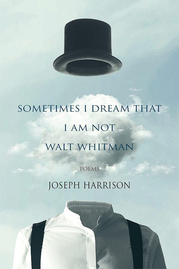 Joseph Harrison, Sometimes I Dream That I Am Not Walt Whitman