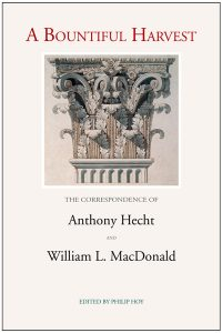 A-Bountiful_Harvest:_The-Correspondence-of-Anthony-Hecht-and-William-L.-MacDonald